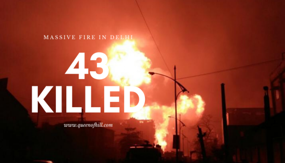 In a massive fire 43 people were killed in Delhi