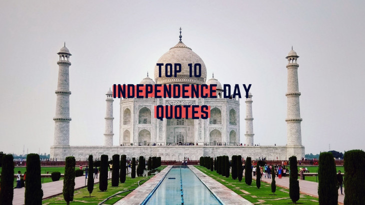 Top 10 Independence Day Quotes and Wishes to share with Friends and Family