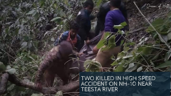 Two killed in high speed accident on NH-10 near Teesta River